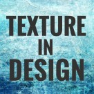 Use of Texture in Design